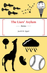 The Liars' Asylum by Jacob M. Appel Book Cover
