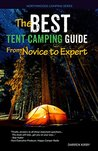 The Best Tent Camping Guide by Darren Kirby